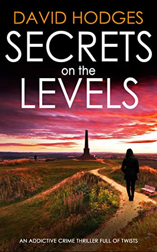 SECRETS ON THE LEVELS an addictive crime thriller full of twists (Detective Kate Hamblin mystery Book 5) by [HODGES, DAVID]