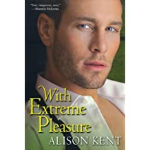 With Extreme Pleasure by Alison Kent (2009-12-01)