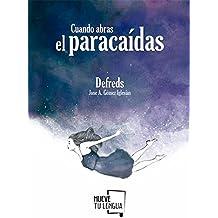 Cuando abras el paracaídas (Prosa Poética)