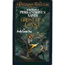 Ghost of a Chance (Crossroads Adventure : In the World of Pier Anthony's Xanth)