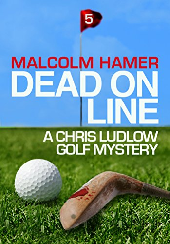 52221b309d9658 Dead on Line (Chris Ludlow Golf Mysteries Book 5) by [Hamer, Malcolm