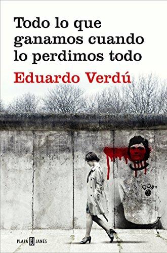 Todo lo que ganamos cuando lo perdimos todo (EXITOS) por Eduardo Verdú