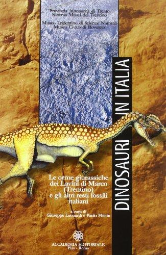 Dinosauri in Italia. Le orme giurassiche dei lavini di Marco (Trentino) e altri resti fossili italiani