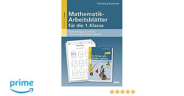 Mathematik-Arbeitsblätter für die 1. Klasse: Kopiervorlagen zum Buch ...