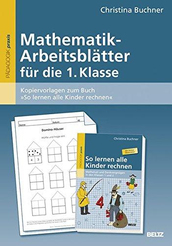Mathematik-Arbeitsblätter für die 1. Klasse: Kopiervorlagen zum Buch »So lernen alle Kinder rechnen«