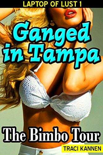 ganged-in-tampa-the-bimbo-tour-laptop-of-lust-book-1