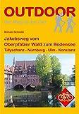 Jakobsweg vom Oberpfälzer Wald zum Bodensee (Der Weg ist das Ziel) - Michael Schnelle