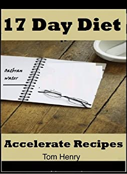 The 17 Day Diet - Accelerate Recipes by [recipes, myskinny]