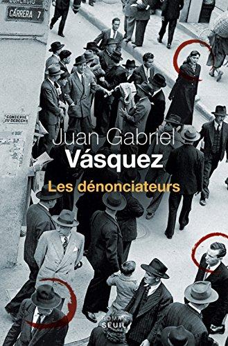 Les Dénonciateurs par Juan gabriel Vasquez