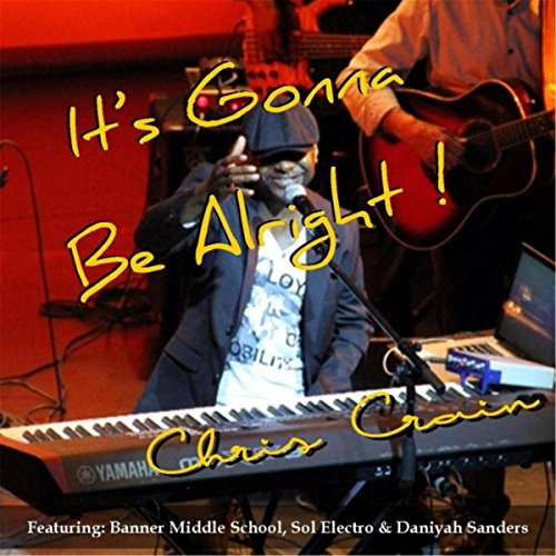 It's Gonna Be Alright (feat. Banner Middle School, Sol Electro & Daniyah Sanders) (Banner Del Sol)