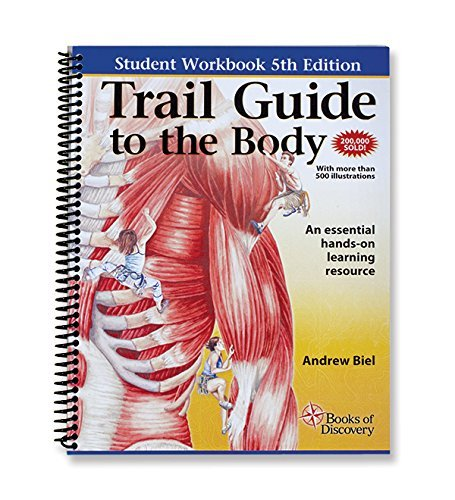 Trail Guide to the Body Workbook: Written by Andrew Biel, 2014 Edition, (5th) Publisher: Book of Discovery [Paperback]