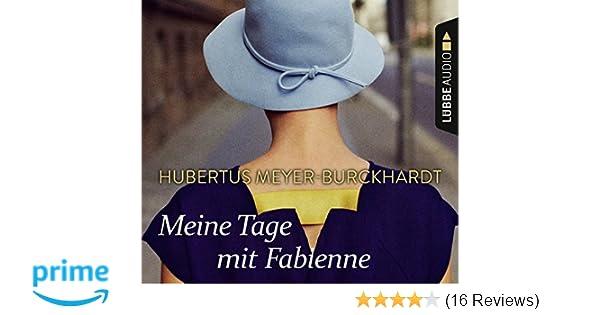 8557669841a9a0 Meine Tage mit Fabienne  Amazon.de  Hubertus Meyer-Burckhardt  Bücher
