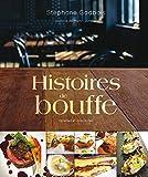Histoires de bouffe: Recettes et anecdotes - préface de Martin Juneau