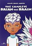 The complete Brian the Brain. Un tecnomelodramma del XXI secolo