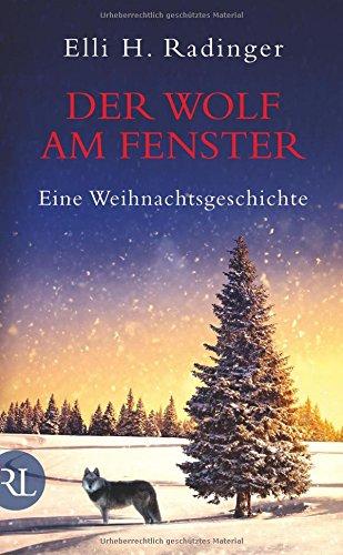 Buchseite und Rezensionen zu 'Der Wolf am Fenster: Eine Weihnachtsgeschichte' von Elli H. Radinger