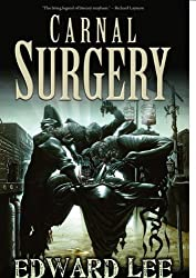 Carnal Surgery by Edward Lee (2011-03-14)