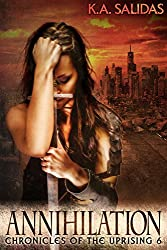 Annihilation (Chronicles of the Uprising Book 6)