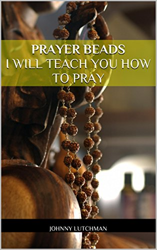 Prayer Beads I Will Teach You How To Pray (Meditation, Religion, Prayer, God, Hinduism, Buddhism, Judaism, Christianity, Islam, How To Pray, Praying)