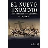 el nuevo testamento de la biblia del nuevo milenio ecumenica