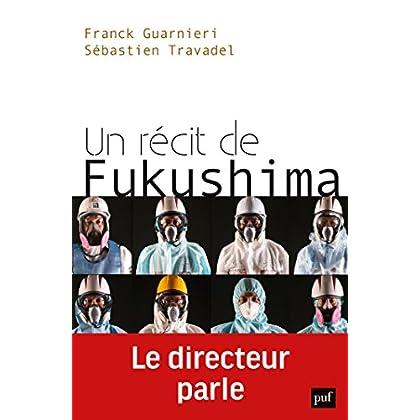 Un récit de Fukushima. Le directeur parle (Hors collection)