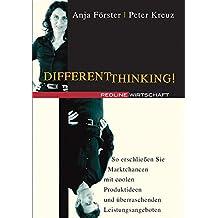 Different Thinking!: So erschließen Sie Marktchancen mit coolen Produktideen und überraschenden Leistungsangeboten