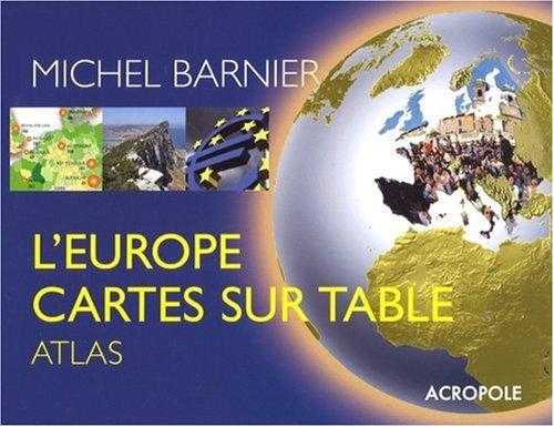 L'Europe cartes sur table par Michel Barnier
