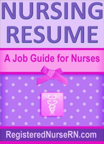 Nursing Resume: A Job Guide for Nurses