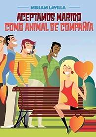 Aceptamos marido como animal de compañía par  Miriam Lavilla Muñoz