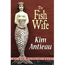 The Fish Wife: an Old Mermaids Novel (English Edition)