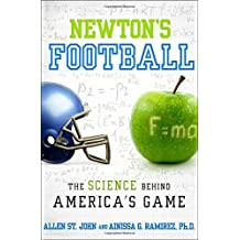 Newton's Football: The Science Behind America's Game by Allen St. John (2013-11-19)