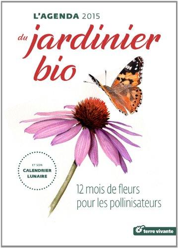 L'agenda du jardinier bio 2015 et son calendrier lunaire