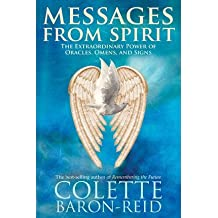 [ MESSAGES FROM SPIRIT: THE EXTRAORDINARY POWER OF ORACLES, OMENS, AND SIGNS ] Messages from Spirit: The Extraordinary Power of Oracles, Omens, and Signs By Baron-Reid, Colette ( Author ) May-2008 [ Paperback ]