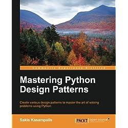 Mastering Python Design Patterns (English Edition)