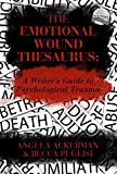 #1: The Emotional Wound Thesaurus: A Writer's Guide to Psychological Trauma