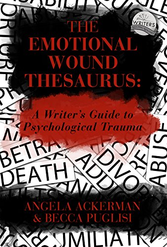 The Emotional Wound Thesaurus: A Writer's Guide to Psychological Trauma (English Edition) por Becca Puglisi