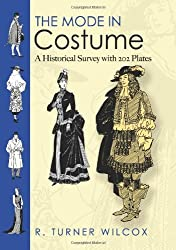 The Mode in Costume: A Historical Survey with 202 Plates (Dover Fashion and Costumes) by R.Turner Wilcox (2008-12-01)