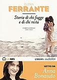 Storia di chi fugge e di chi resta. L'amica geniale letto da Anna Bonaiuto. Audiolibro. 2 CD Audio formato MP3. Ediz. integrale