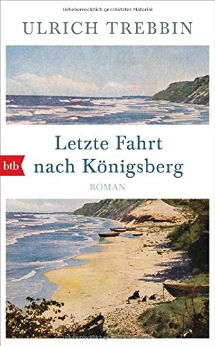 Letzte Fahrt nach Königsberg: Roman