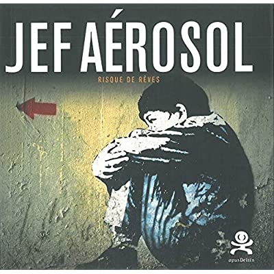Jef Aérosol - Risque de rêves: Opus délits 12