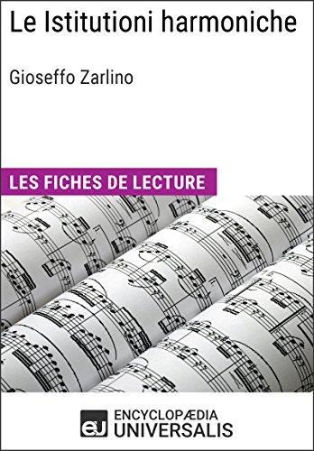 Le Istitutioni harmoniche de Gioseffo Zarlino: Les Fiches de lecture d'Universalis par Encyclopaedia Universalis