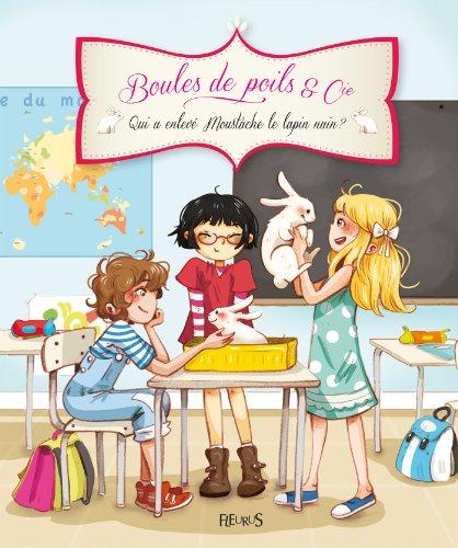 Qui a enlevé Moustache le lapin nain ? (Boules de poils & Cie) por Juliette Parachini-Deny