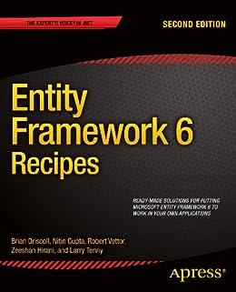 Entity Framework 6 Recipes von [Driscoll, Brian, Gupta, Nitin, Vettor, Robert, Hirani, Zeeshan, Tenny, Larry]