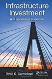 Telecharger Livres Infrastructure Investment An Engineering Perspective 1st edition by Carmichael David G 2014 Hardcover (PDF,EPUB,MOBI) gratuits en Francaise