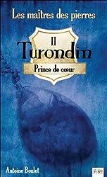 Turondin - Prince de coeur - Les maîtres des pierres T2