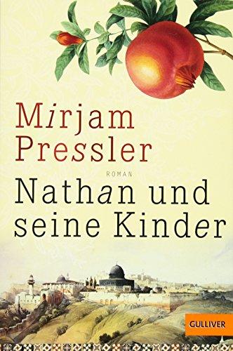 Nathan und seine Kinder: Roman