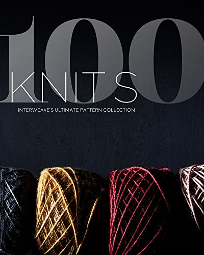 100 Knits: Interweave's Ultimate Pattern Collection (Crochet Cardigan Knit)