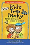 Kid's Trip Diary: Kids! Write About Your Own Adventures and Experiences! (Kid's Travel)