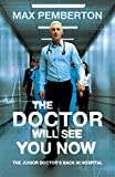 The Doctor Will See You Now (Paperback)