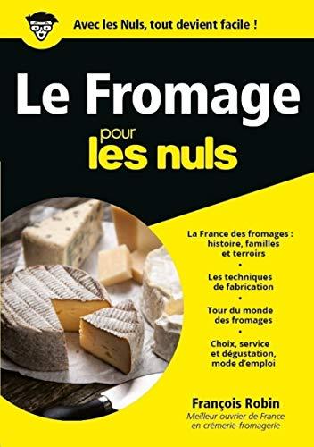 Le Fromage pour les Nuls, mégapoche par François ROBIN