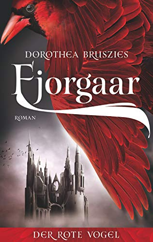 Fjorgaar - Der rote Vogel (DrachenStern Verlag. Science Fiction und Fantasy)